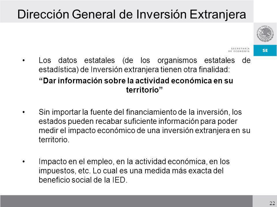 Dirección General de Inversión Extranjera Los datos estatales (de los organismos estatales de estadística) de Inversión extranjera tienen otra finalid