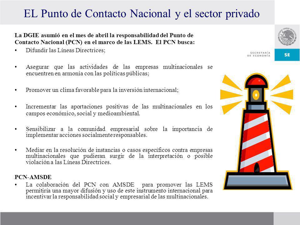 EL Punto de Contacto Nacional y el sector privado La DGIE asumió en el mes de abril la responsabilidad del Punto de Contacto Nacional (PCN) en el marc