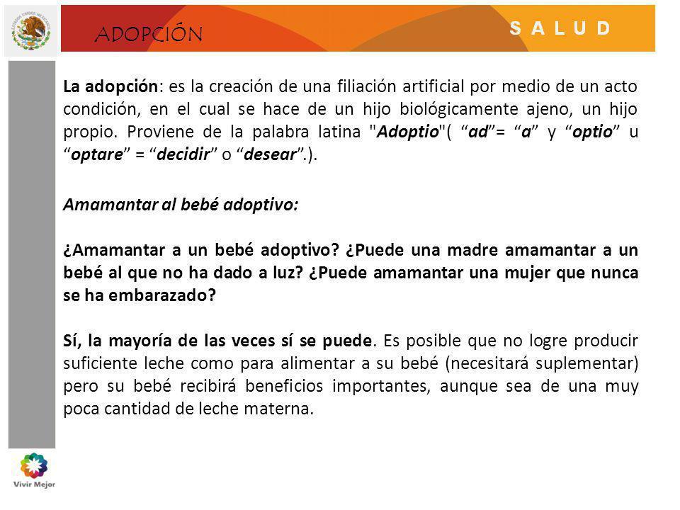 ADOPCIÓN La adopción: es la creación de una filiación artificial por medio de un acto condición, en el cual se hace de un hijo biológicamente ajeno, u