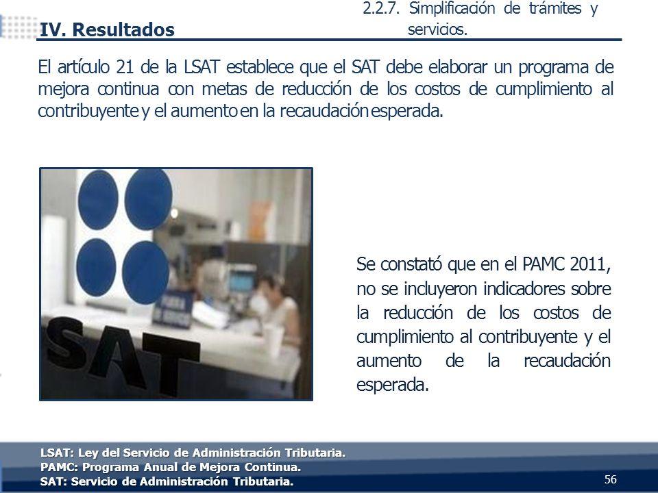 Se constató que en el PAMC 2011, no se incluyeron indicadores sobre la reducción de los costos de cumplimiento al contribuyente y el aumento de la recaudación esperada.