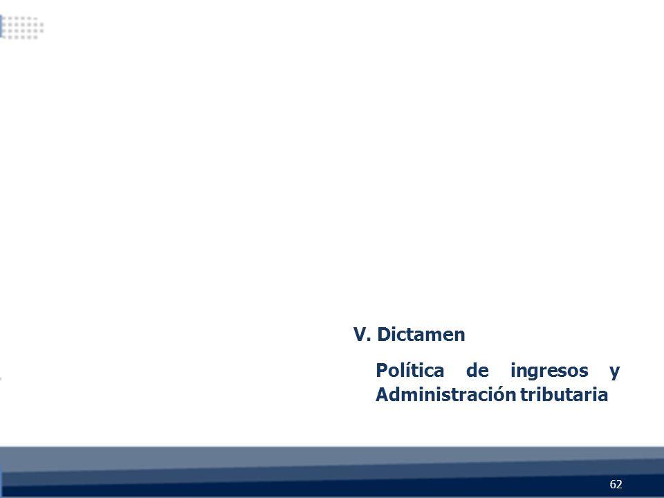 V. Dictamen Política de ingresos y Administración tributaria 62