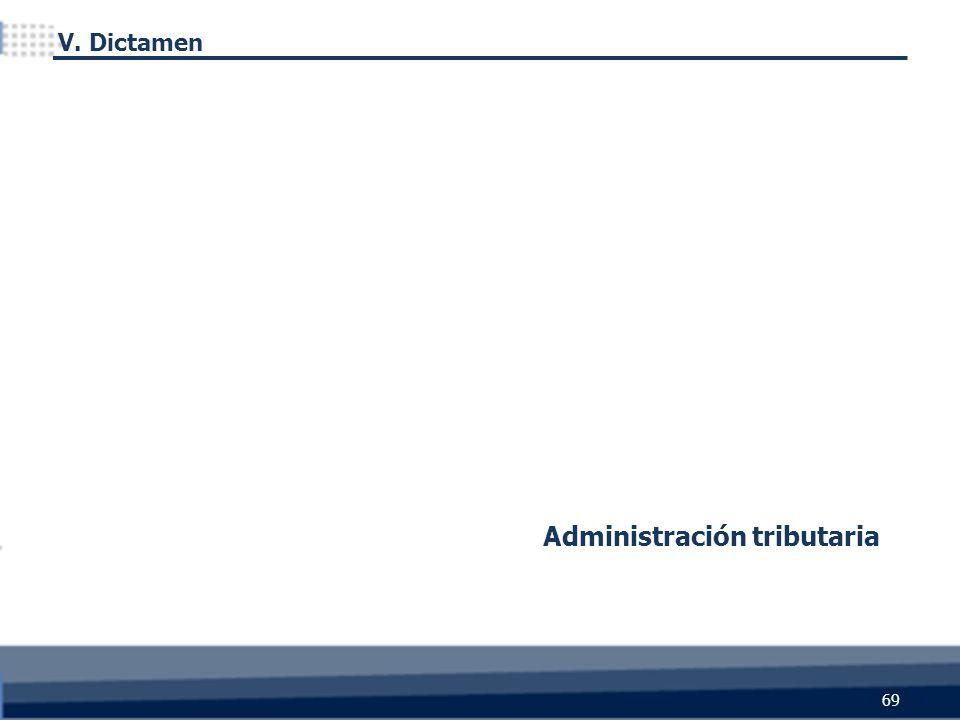 69 Administración tributaria V. Dictamen