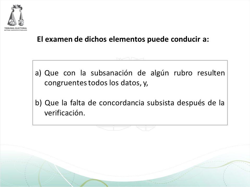 a)Que con la subsanación de algún rubro resulten congruentes todos los datos, y, b) Que la falta de concordancia subsista después de la verificación.