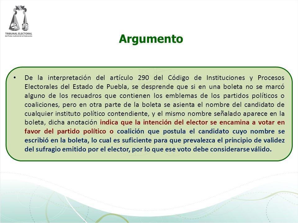 Argumento De la interpretación del artículo 290 del Código de Instituciones y Procesos Electorales del Estado de Puebla, se desprende que si en una bo