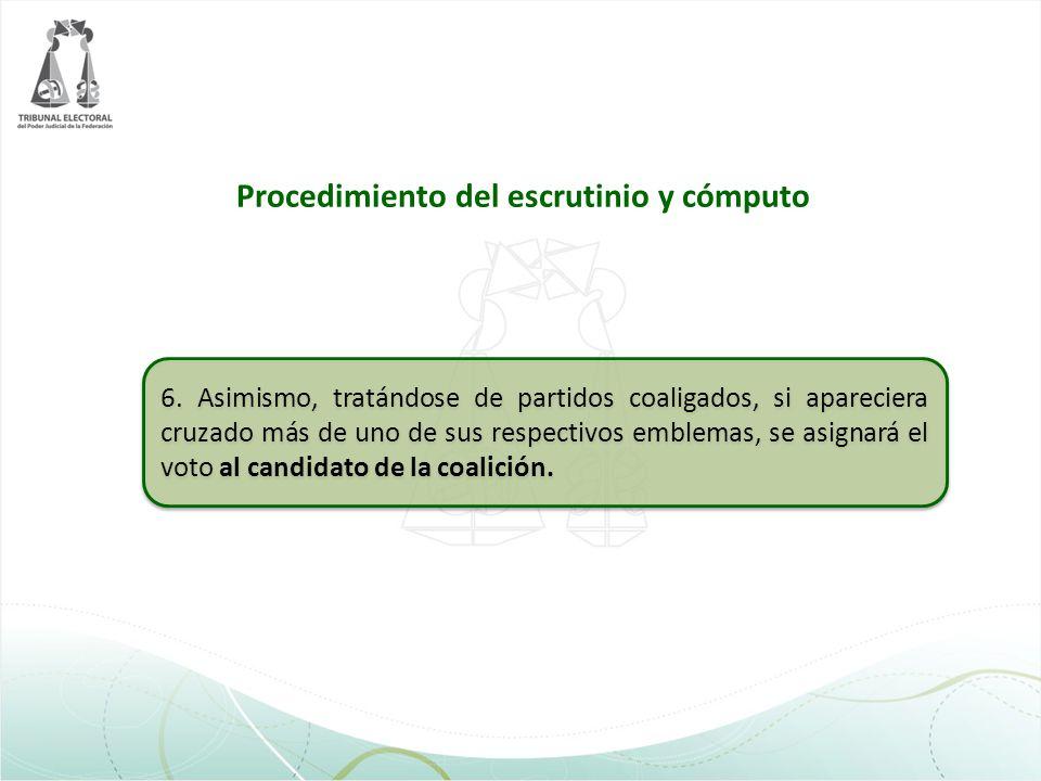 6. Asimismo, tratándose de partidos coaligados, si apareciera cruzado más de uno de sus respectivos emblemas, se asignará el voto al candidato de la c