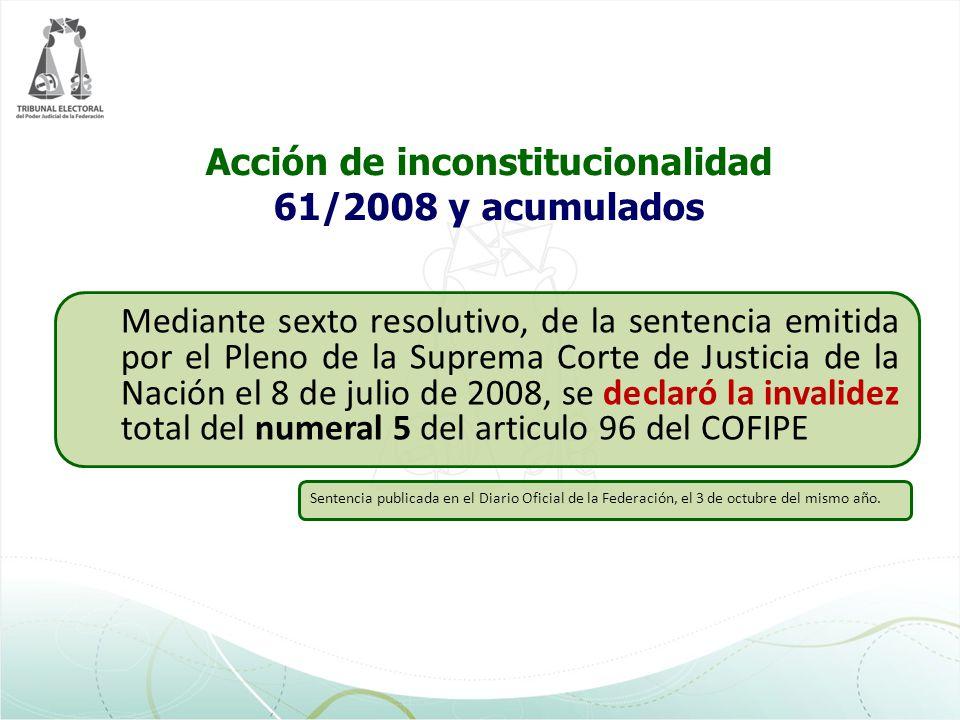 Acción de inconstitucionalidad 61/2008 y acumulados Mediante sexto resolutivo, de la sentencia emitida por el Pleno de la Suprema Corte de Justicia de