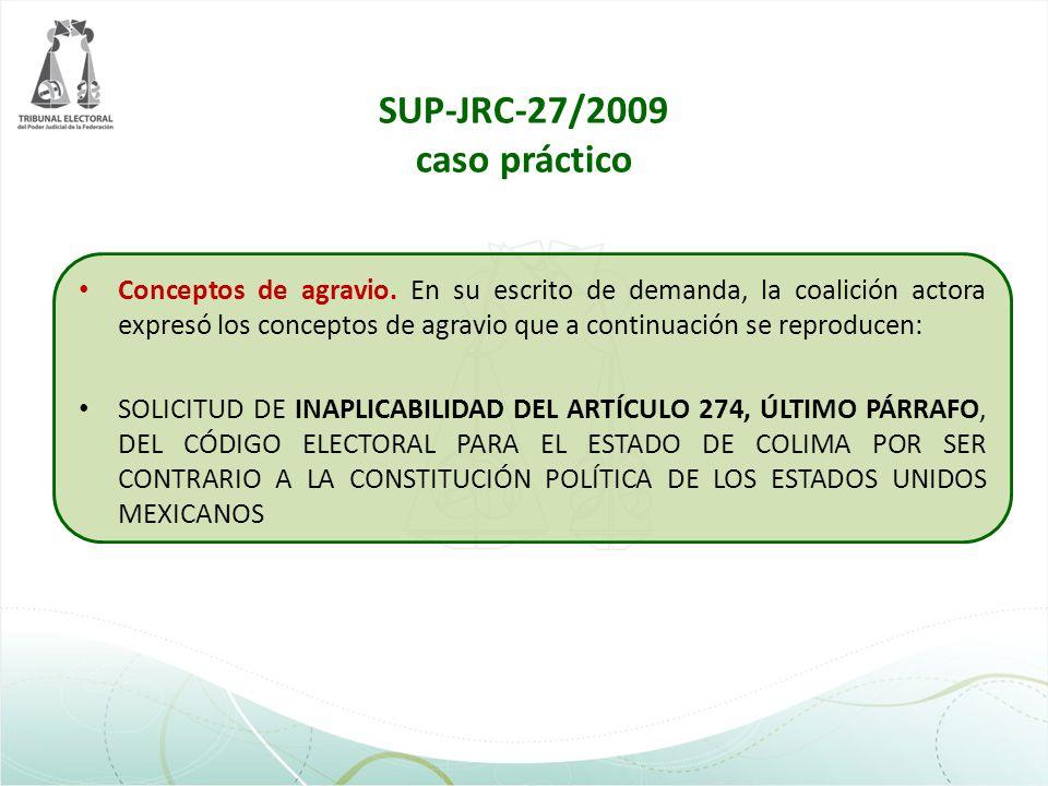 SUP-JRC-27/2009 caso práctico Conceptos de agravio. En su escrito de demanda, la coalición actora expresó los conceptos de agravio que a continuación