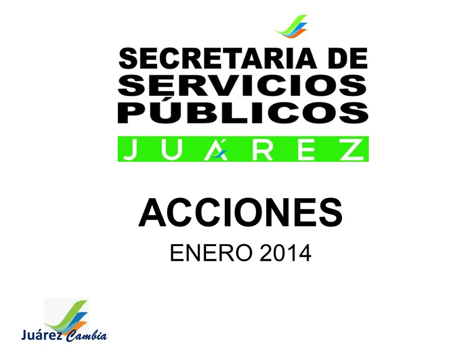 ACCIONES ENERO 2014 Juárez Cambia