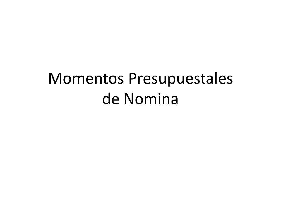 Momentos Presupuestales de Nomina