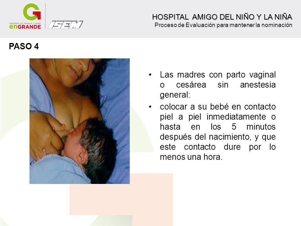 Las madres con parto vaginal o cesárea sin anestesia general: colocar a su bebé en contacto piel a piel inmediatamente o hasta en los 5 minutos despu