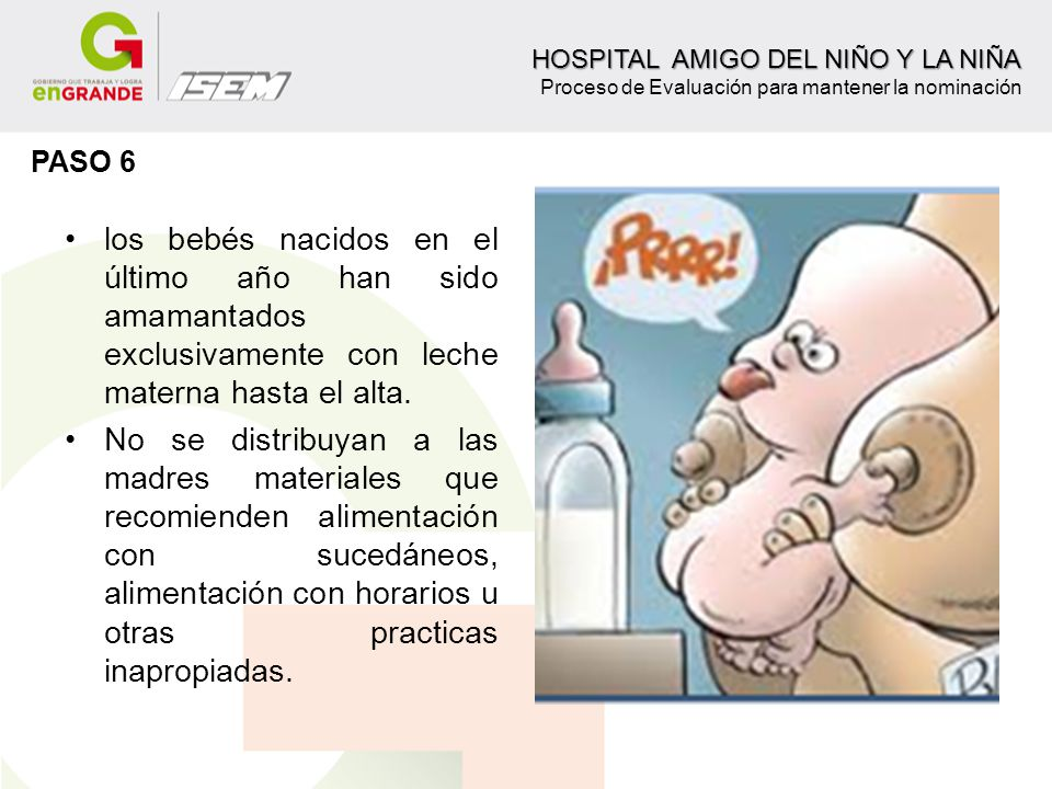 los bebés nacidos en el último año han sido amamantados exclusivamente con leche materna hasta el alta. No se distribuyan a las madres materiales que