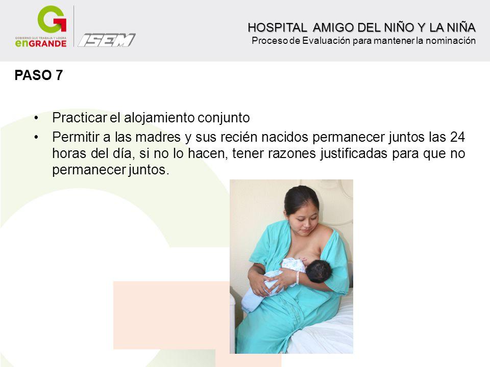 Practicar el alojamiento conjunto Permitir a las madres y sus recién nacidos permanecer juntos las 24 horas del día, si no lo hacen, tener razones jus