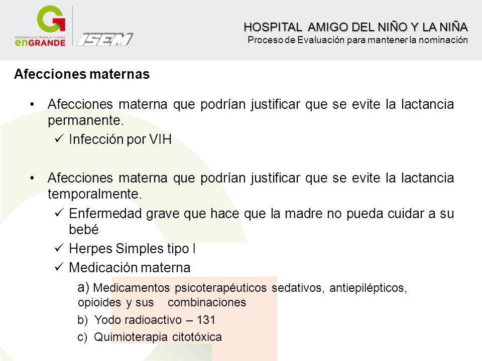 Afecciones materna que podrían justificar que se evite la lactancia permanente. Infección por VIH Afecciones materna que podrían justificar que se evi