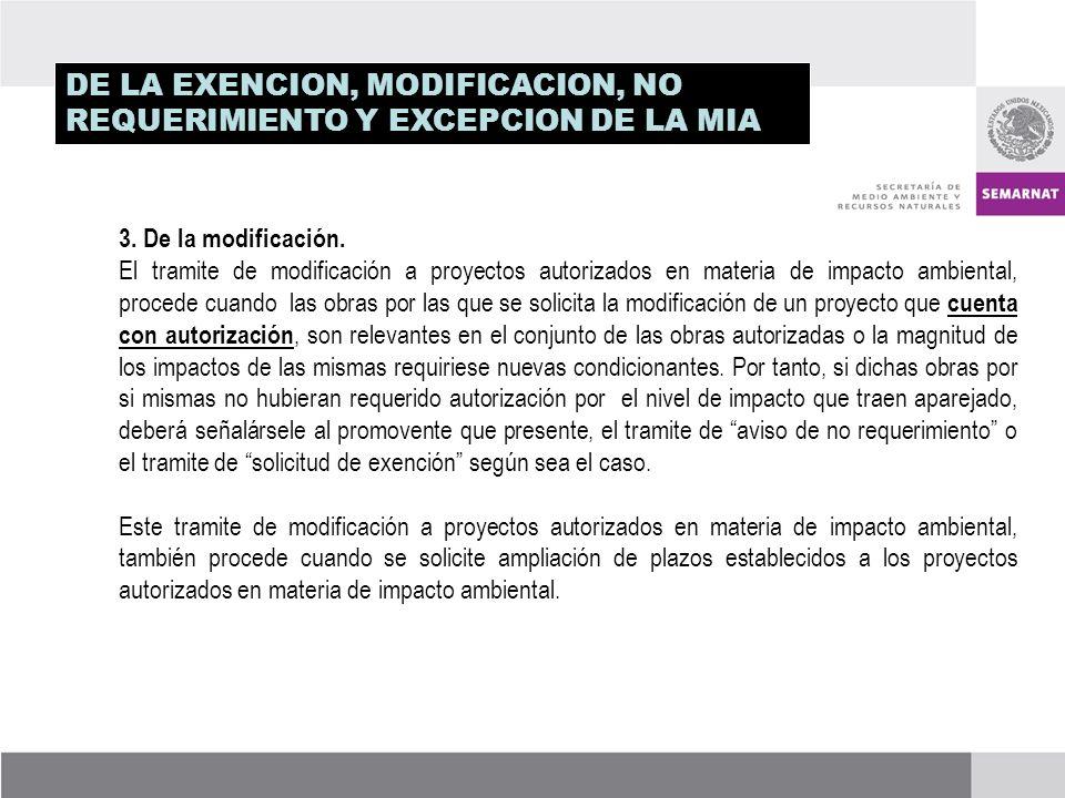 DE LA EXENCION, MODIFICACION, NO REQUERIMIENTO Y EXCEPCION DE LA MIA 3.