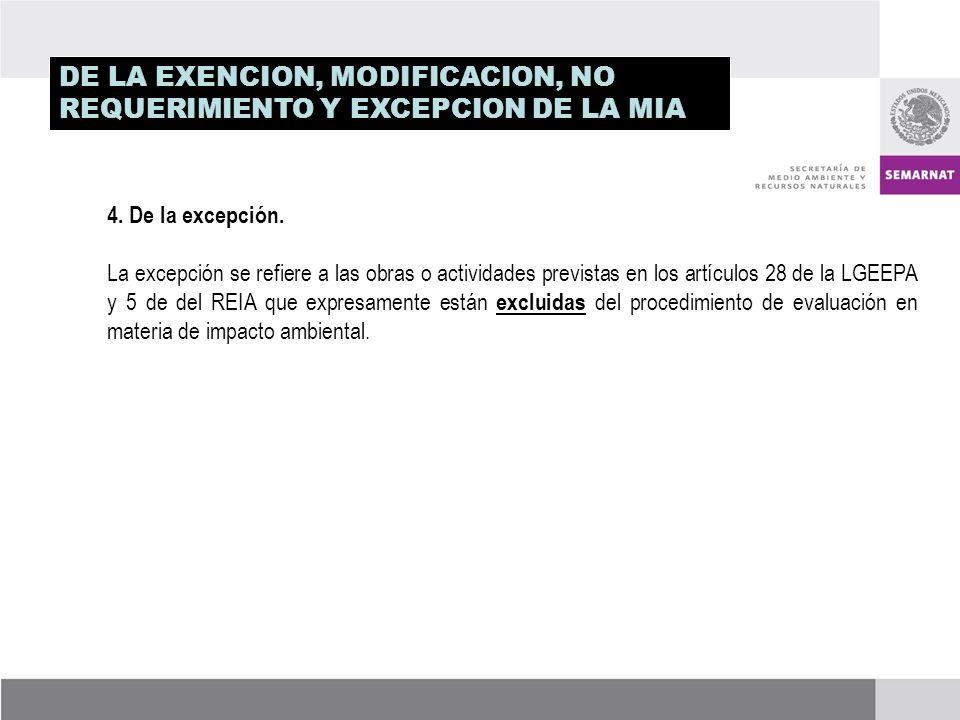 DE LA EXENCION, MODIFICACION, NO REQUERIMIENTO Y EXCEPCION DE LA MIA 4.