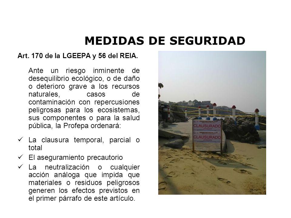 MEDIDAS DE SEGURIDAD Art.170 de la LGEEPA y 56 del REIA.