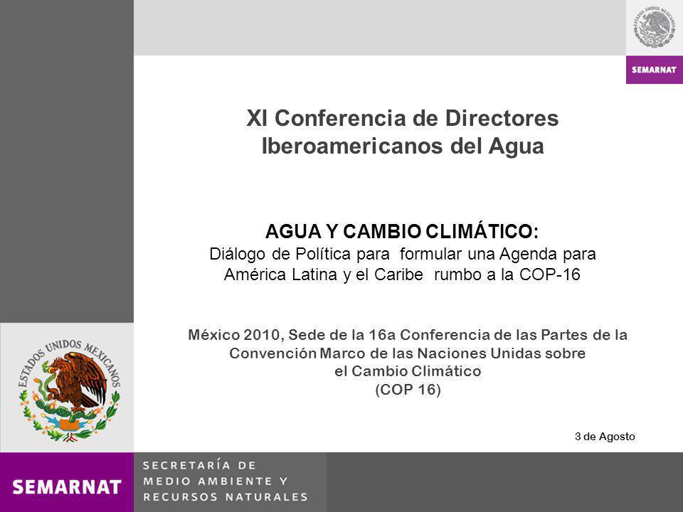 México 2010, Sede de la 16a Conferencia de las Partes de la Convención Marco de las Naciones Unidas sobre el Cambio Climático (COP 16) 3 de Agosto XI