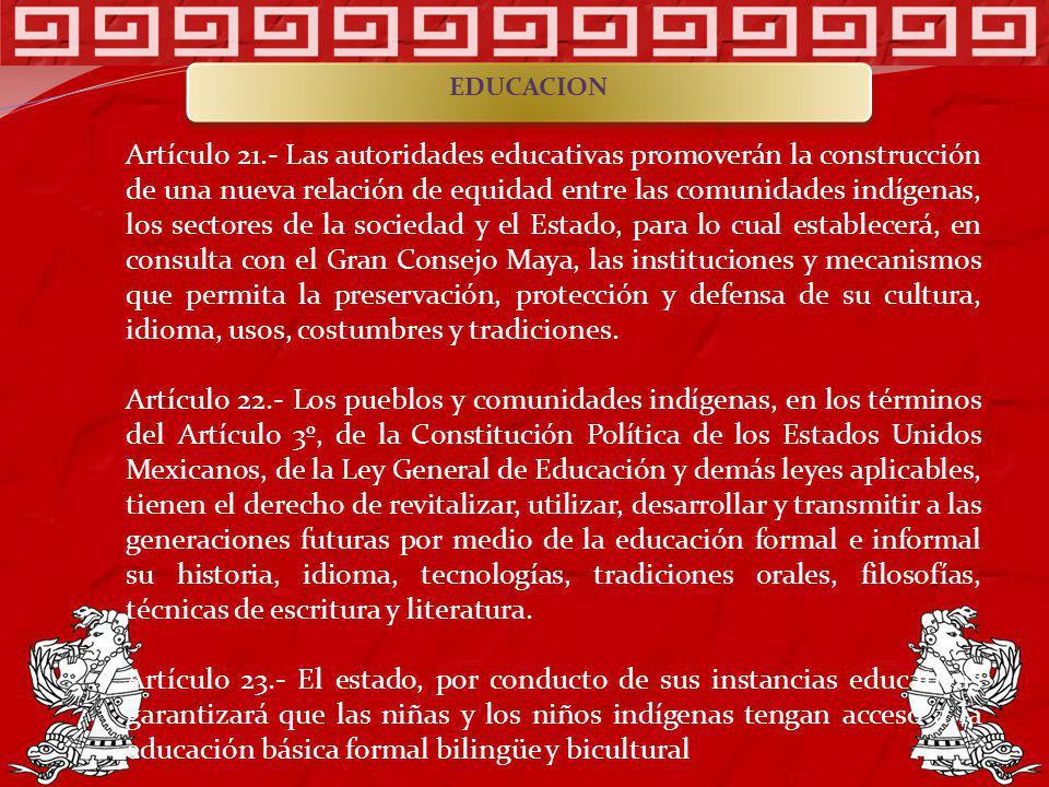 Artículo 21.- Las autoridades educativas promoverán la construcción de una nueva relación de equidad entre las comunidades indígenas, los sectores de