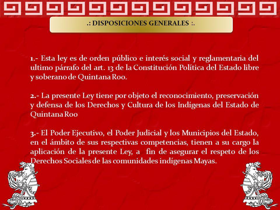 1.- Esta ley es de orden público e interés social y reglamentaria del ultimo párrafo del art. 13 de la Constitución Política del Estado libre y sobera
