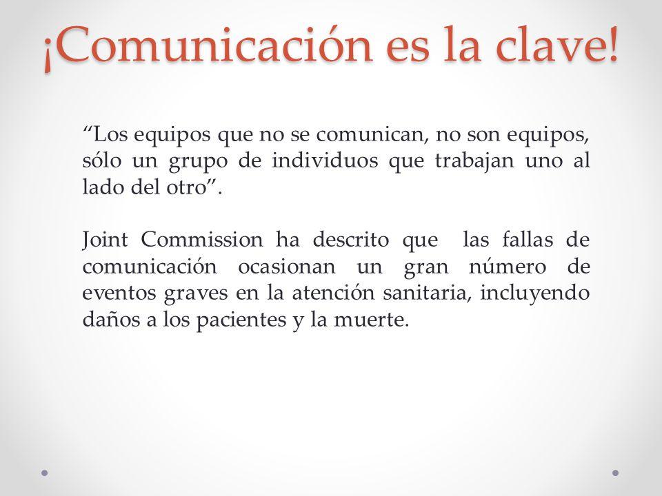 ¡Comunicación es la clave! Los equipos que no se comunican, no son equipos, sólo un grupo de individuos que trabajan uno al lado del otro. Joint Commi