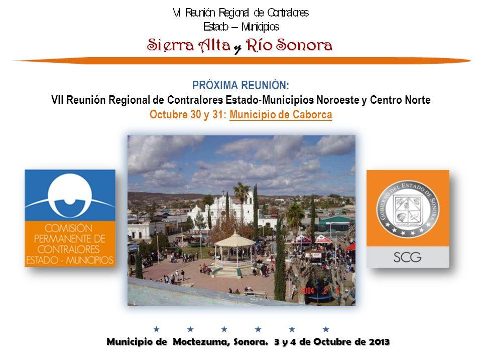 Municipio de Moctezuma, Sonora. 3 y 4 de Octubre de 2013 Municipio de Moctezuma, Sonora.