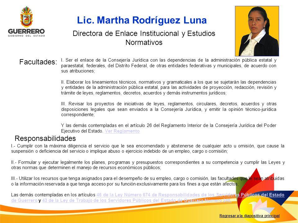Facultades: Responsabilidades Regresar a la diapositiva principal I. Ser el enlace de la Consejería Jurídica con las dependencias de la administración