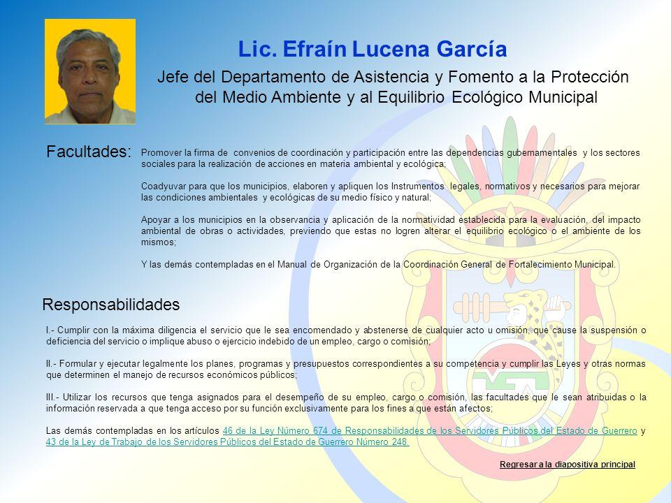 Lic. Efraín Lucena García Facultades: Responsabilidades Regresar a la diapositiva principal Jefe del Departamento de Asistencia y Fomento a la Protecc