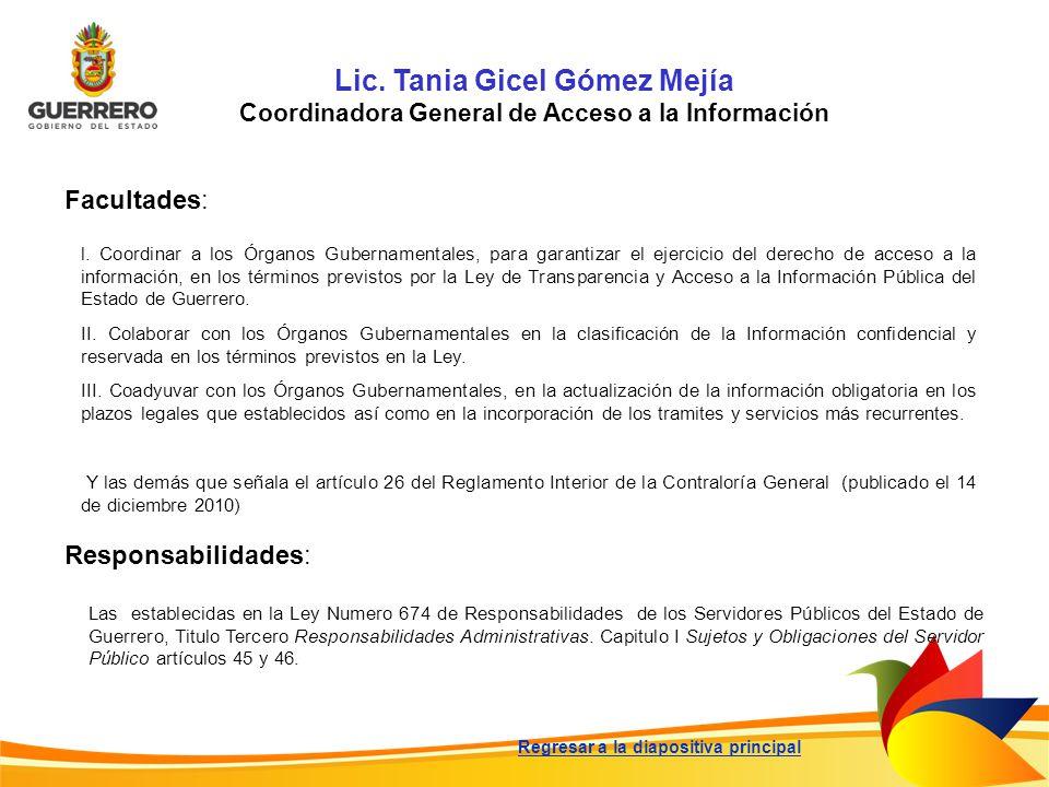 Lic. Tania Gicel Gómez Mejía Coordinadora General de Acceso a la Información Facultades: Responsabilidades: Las establecidas en la Ley Numero 674 de R