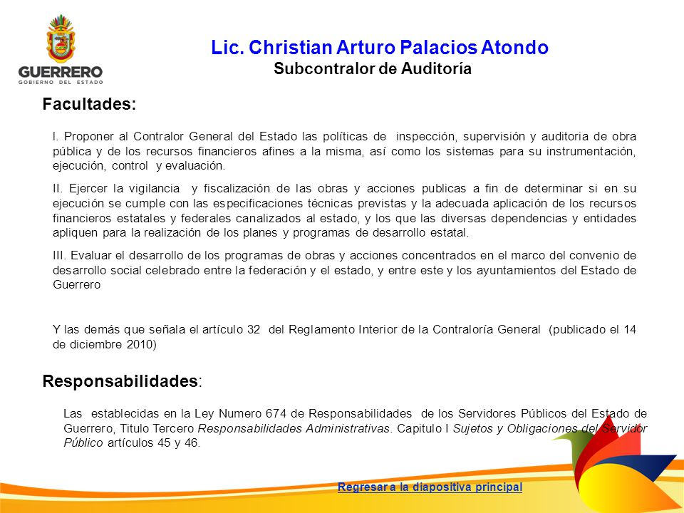 Lic. Christian Arturo Palacios Atondo Subcontralor de Auditoría Facultades: Responsabilidades: Las establecidas en la Ley Numero 674 de Responsabilida