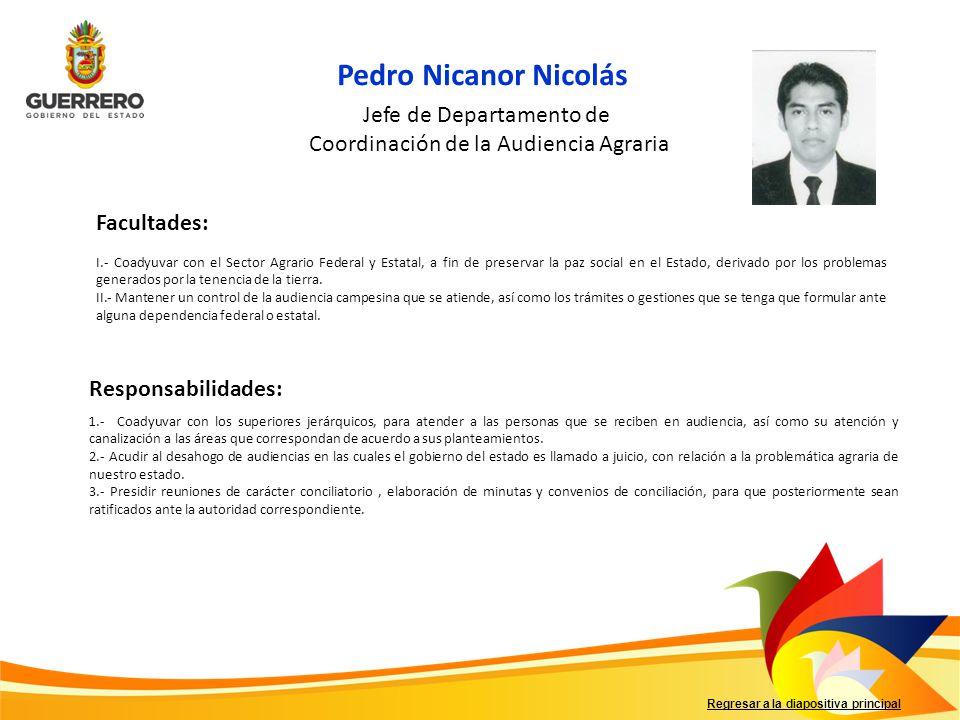Regresar a la diapositiva principal Facultades: Responsabilidades: I.- Coadyuvar con el Sector Agrario Federal y Estatal, a fin de preservar la paz so
