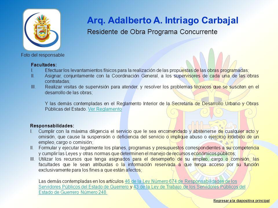 Arq. Adalberto A. Intriago Carbajal Residente de Obra Programa Concurrente Facultades: I.Efectuar los levantamientos físicos para la realización de la