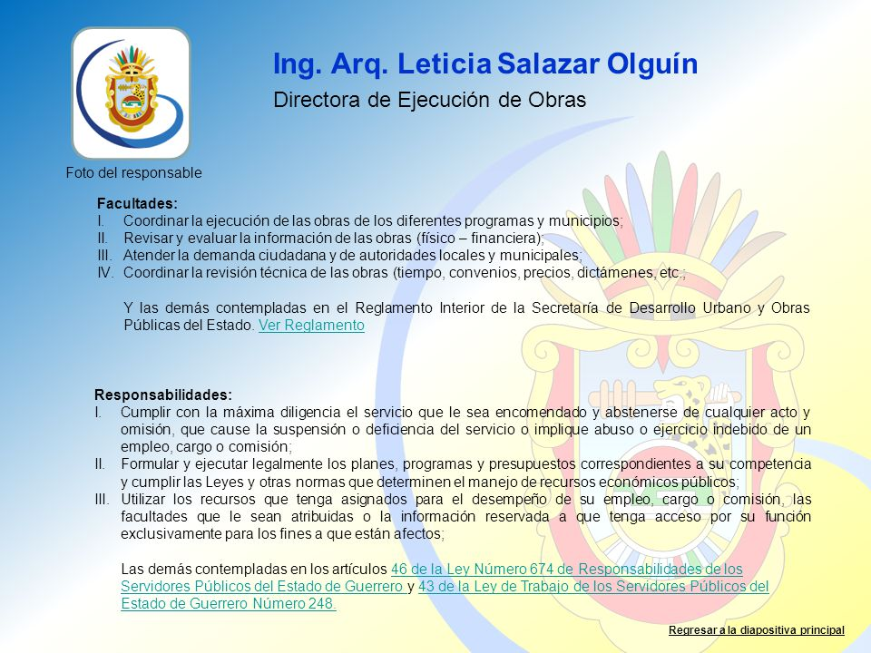 Ing. Arq. Leticia Salazar Olguín Directora de Ejecución de Obras Facultades: I.Coordinar la ejecución de las obras de los diferentes programas y munic