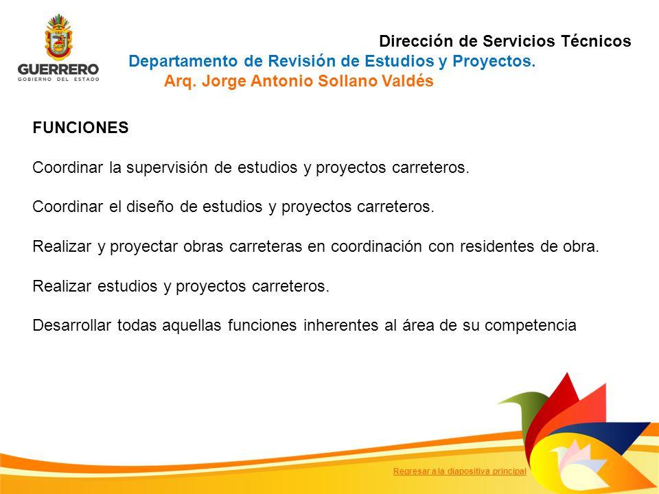 FUNCIONES Coordinar la supervisión de estudios y proyectos carreteros.