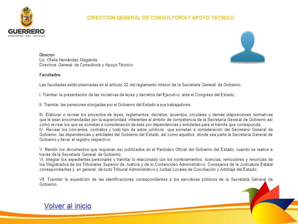 Director Lic. Ofelia Hernández Maganda. Directora General de Consultoría y Apoyo Técnico. Facultades. Las facultades están plasmadas en el artículo 22