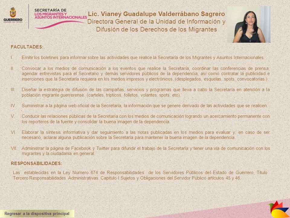 Lic. Vianey Guadalupe Valderrábano Sagrero Directora General de la Unidad de Información y Difusión de los Derechos de los Migrantes FACULTADES: I.Emi
