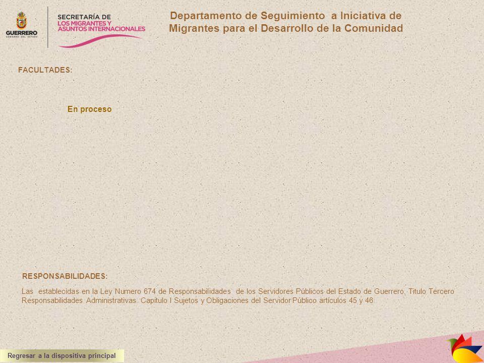 FACULTADES: RESPONSABILIDADES: Las establecidas en la Ley Numero 674 de Responsabilidades de los Servidores Públicos del Estado de Guerrero, Titulo Te