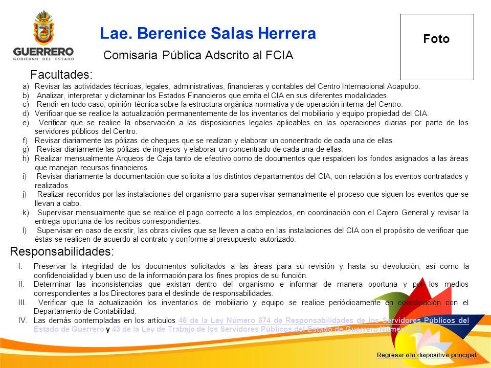 Lae. Berenice Salas Herrera Facultades: Responsabilidades: Regresar a la diapositiva principal Comisaria Pública Adscrito al FCIA F Foto a)Revisar las