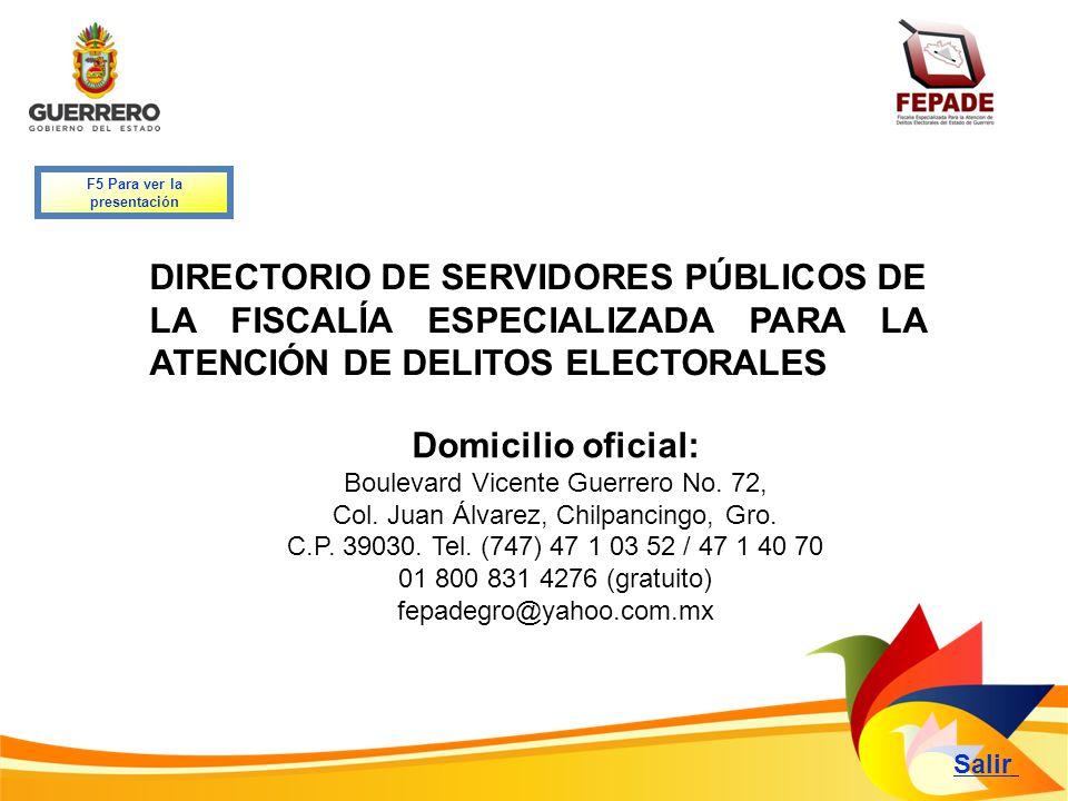 Salir DIRECTORIO DE SERVIDORES PÚBLICOS DE LA FISCALÍA ESPECIALIZADA PARA LA ATENCIÓN DE DELITOS ELECTORALES F5 Para ver la presentación Domicilio ofi