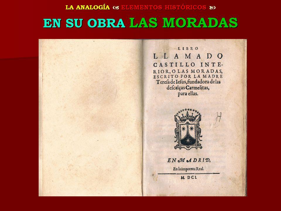 LA ANALOGÍA ELEMENTOS HISTÓRICOS LA ANALOGÍA ELEMENTOS HISTÓRICOS EN SU OBRA LAS MORADAS