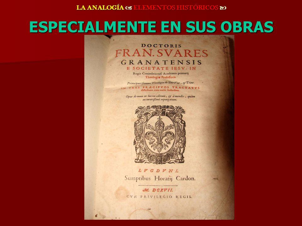 LA ANALOGÍA ELEMENTOS HISTÓRICOS LA ANALOGÍA ELEMENTOS HISTÓRICOS ESPECIALMENTE EN SUS OBRAS