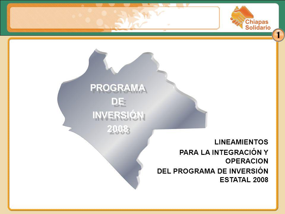 1 LINEAMIENTOS PARA LA INTEGRACIÓN Y OPERACION DEL PROGRAMA DE INVERSIÓN ESTATAL 2008 PROGRAMA DE INVERSIÓN 2008 PROGRAMA DE INVERSIÓN 2008