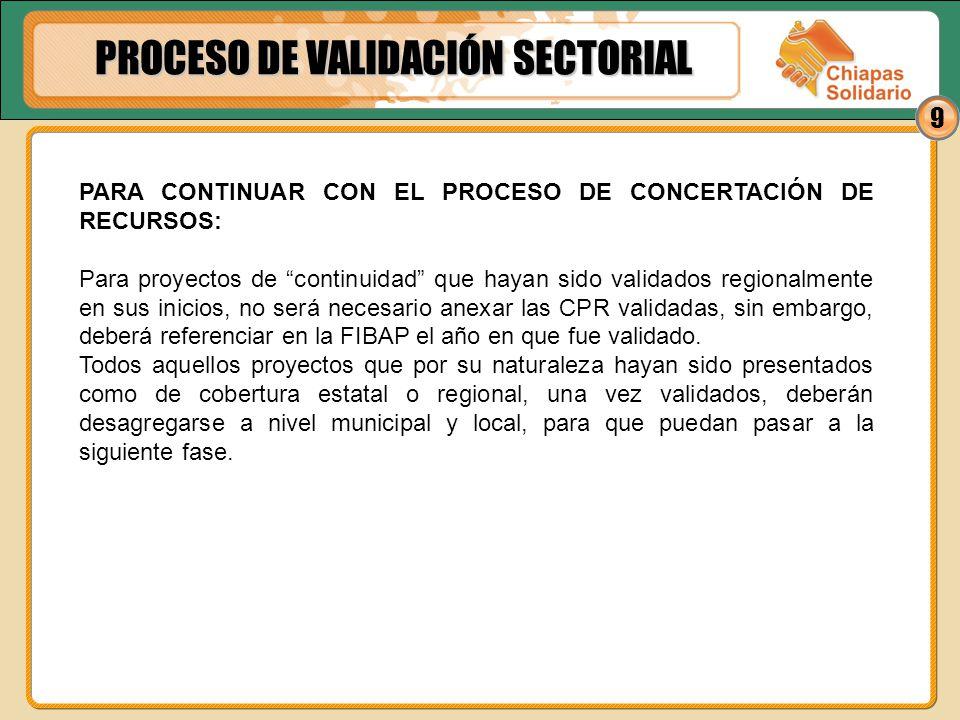 9 PARA CONTINUAR CON EL PROCESO DE CONCERTACIÓN DE RECURSOS: Para proyectos de continuidad que hayan sido validados regionalmente en sus inicios, no s