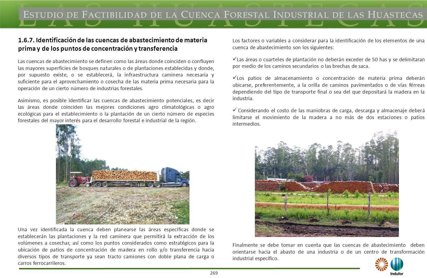 269 Las cuencas de abastecimiento se definen como las áreas donde coinciden o confluyen las mayores superficies de bosques naturales o de plantaciones