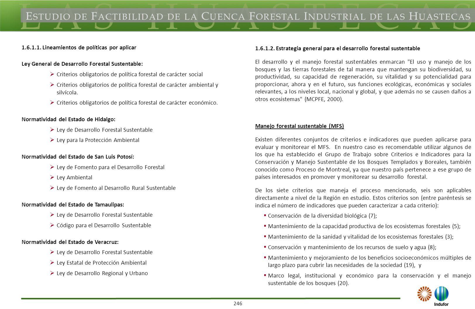 246 1.6.1.1. Lineamientos de políticas por aplicar Ley General de Desarrollo Forestal Sustentable: Criterios obligatorios de política forestal de cará