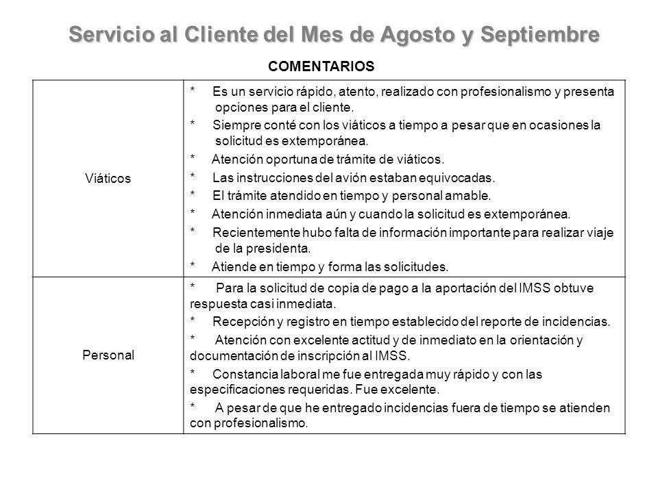 Viáticos * Es un servicio rápido, atento, realizado con profesionalismo y presenta opciones para el cliente.