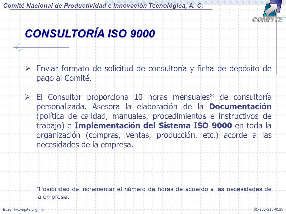 Enviar formato de solicitud de consultoría y ficha de depósito de pago al Comité. El Consultor proporciona 10 horas mensuales* de consultoría personal