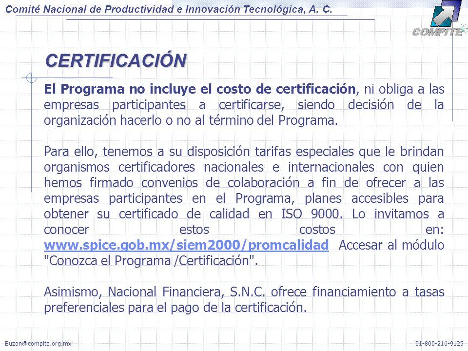 CERTIFICACIÓN El Programa no incluye el costo de certificación, ni obliga a las empresas participantes a certificarse, siendo decisión de la organizac