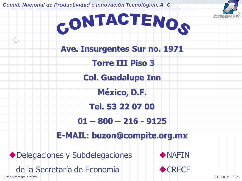 Ave. Insurgentes Sur no. 1971 Torre III Piso 3 Torre III Piso 3 Col. Guadalupe Inn México, D.F. Tel. 53 22 07 00 01 – 800 – 216 - 9125 E-MAIL: buzon@c