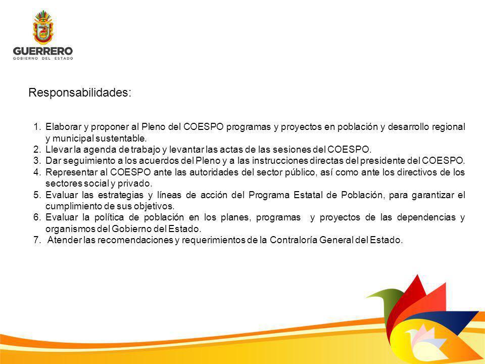 1.Elaborar y proponer al Pleno del COESPO programas y proyectos en población y desarrollo regional y municipal sustentable. 2.Llevar la agenda de trab