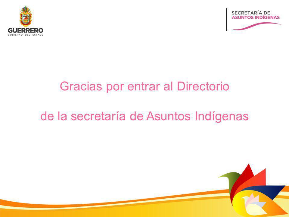 Gracias por entrar al Directorio de la secretaría de Asuntos Indígenas